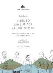 Il senso della lumaca e altre storie - Persone, Paesaggi, Prodotti (The meaning behind the snail and other stories – People, landscapes and products)