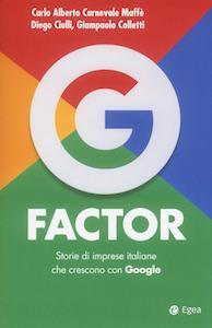 G factor. Storie di imprese italiane che crescono con Google