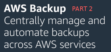 AWS Backup - Hands on - Parte 2